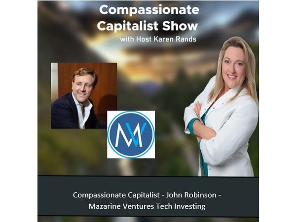compassionate-capitalist-john-robinson-mazarine-ventures-tech-investing_thumbnail.png