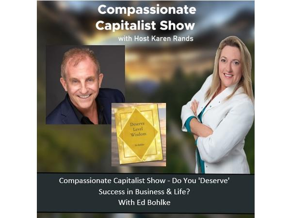 compassionate-capitalist-show-do-you-deserve-success-in-business-and-life_thumbnail.png